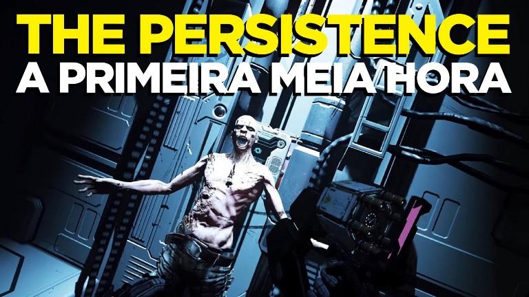 [vídeo] Em primeira mão: jogamos 'The Persistence'! Confira a primeira meiahora!